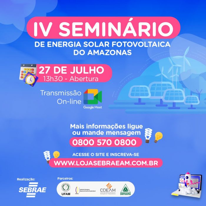 Sebrae IV Seminário de Energia Solar Fotovoltaica Amazonas